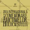 Ziua Internaţională de Comemorare a Victimelor Holocaustului 2021